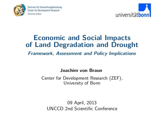 Economic and Social Impactsof Land Degradation and DroughtFramework, Assessment and Policy Implications             Joachi...