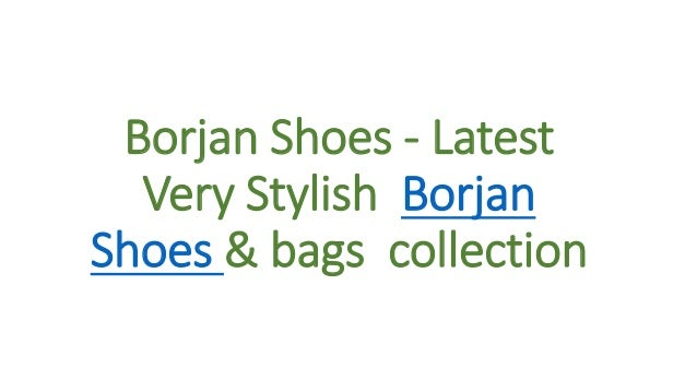 Borjan Shoes - Latest Very Stylish Borjan Shoes & bags collection
