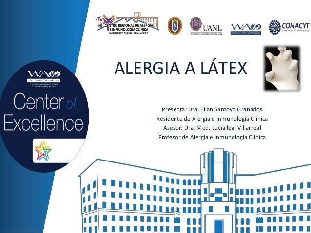 Presenta: Dra. Illian Santoyo Granados Residente de Alergia e Inmunología Clínica Asesor: Dra. Med. Lucía leal Villarreal ...