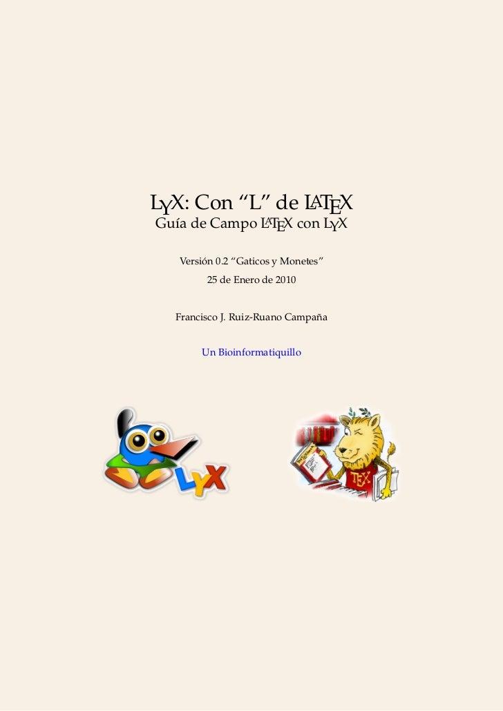 """LYX: Con """"L"""" de L TEX                 A Guía de Campo L TEX con LYX            A      Versión 0.2 """"Gaticos y Monetes""""     ..."""