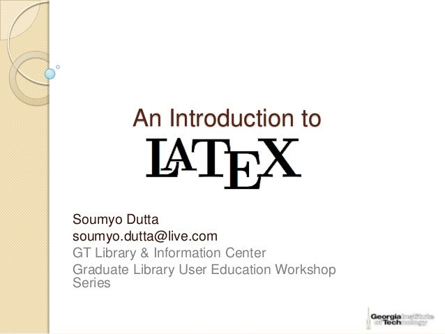 An Introduction toSoumyo Duttasoumyo.dutta@live.comGT Library & Information CenterGraduate Library User Education Workshop...