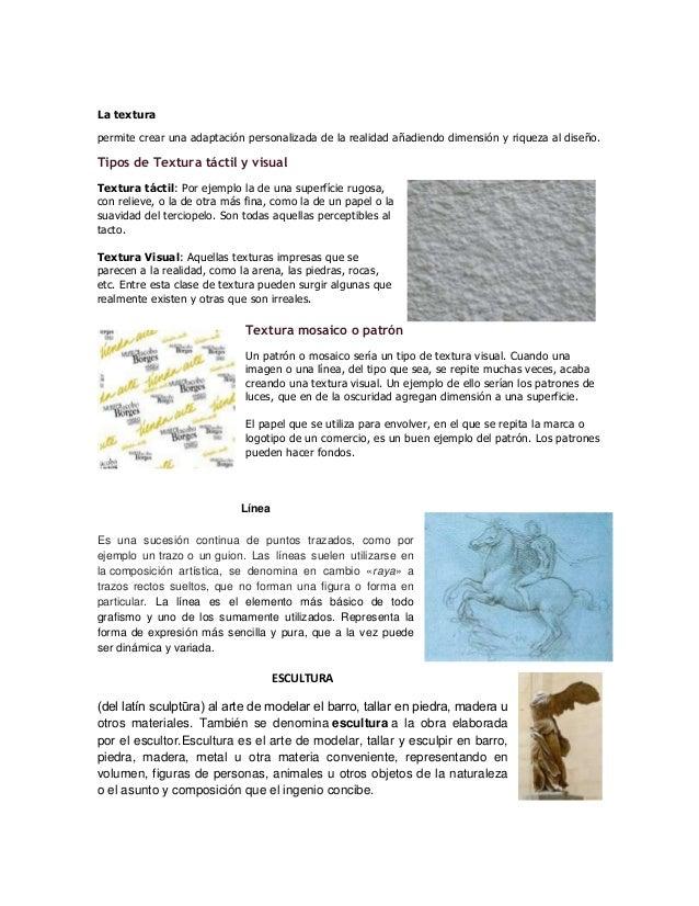 La texturapermite crear una adaptación personalizada de la realidad añadiendo dimensión y riqueza al diseño.Tipos de Textu...