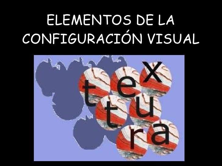 ELEMENTOS DE LA CONFIGURACIÓN VISUAL