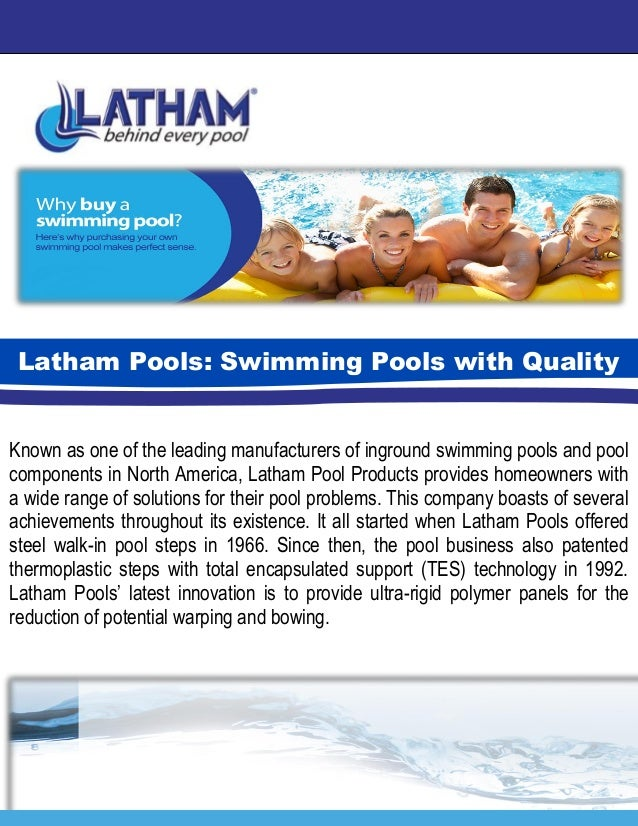 Known as one of the leading manufacturers of inground swimming pools and pool components in North America, Latham Pool Pro...