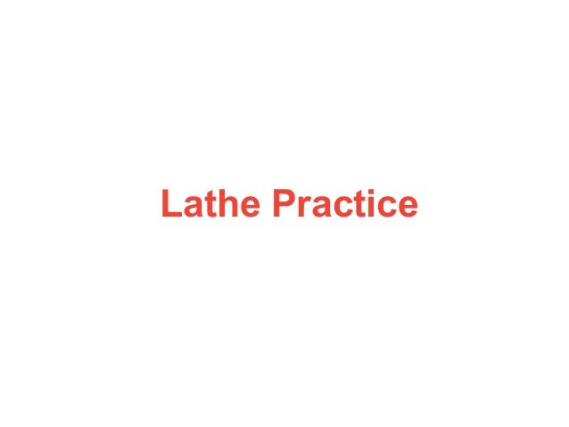 Lathe Practice