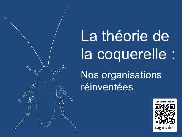 La théorie de la coquerelle : Nos organisations réinventées