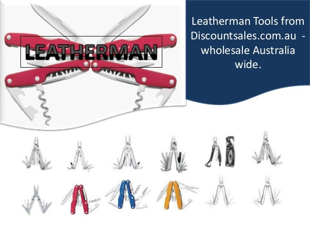 Leatherman Tools fromDiscountsales.com.au -  wholesale Australia        wide.