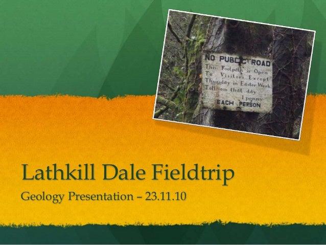 Lathkill Dale Fieldtrip Geology Presentation – 23.11.10