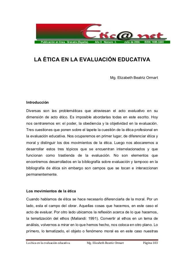 Publicación en línea. Granada (España). Año II Número 3. Julio de 2004. ISSN: 1695-324X La ética en la evaluación educativ...