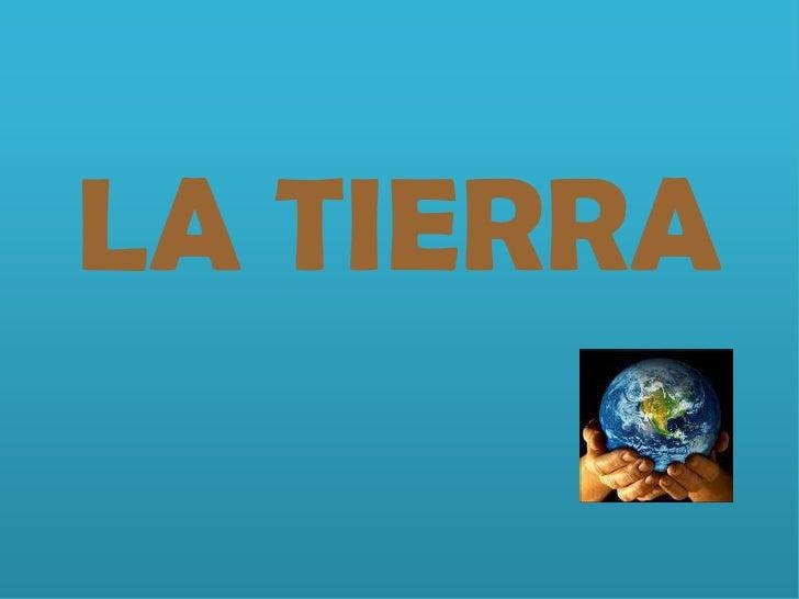 LA TIERRA<br />
