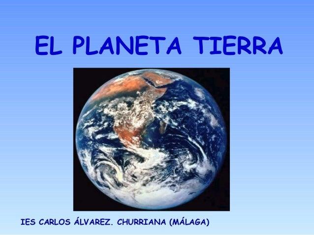 EL PLANETA TIERRA IES CARLOS ÁLVAREZ. CHURRIANA (MÁLAGA)