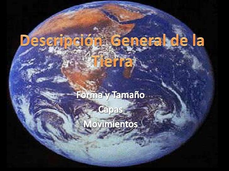 • La tierra: es el tercer  planeta del sistema solar .    – Es el quinto en cuanto a su      tamaño.    – La tierra no es ...