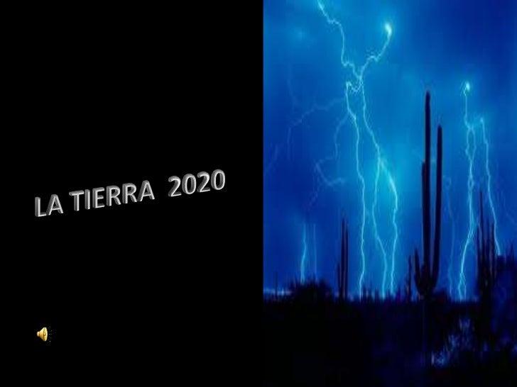 LA TIERRA  2020<br />