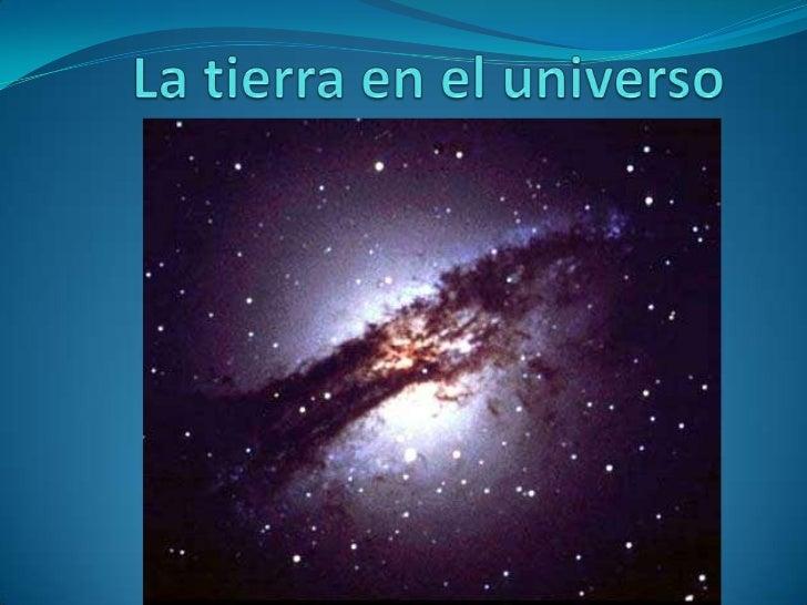 La tierra en el universo<br />