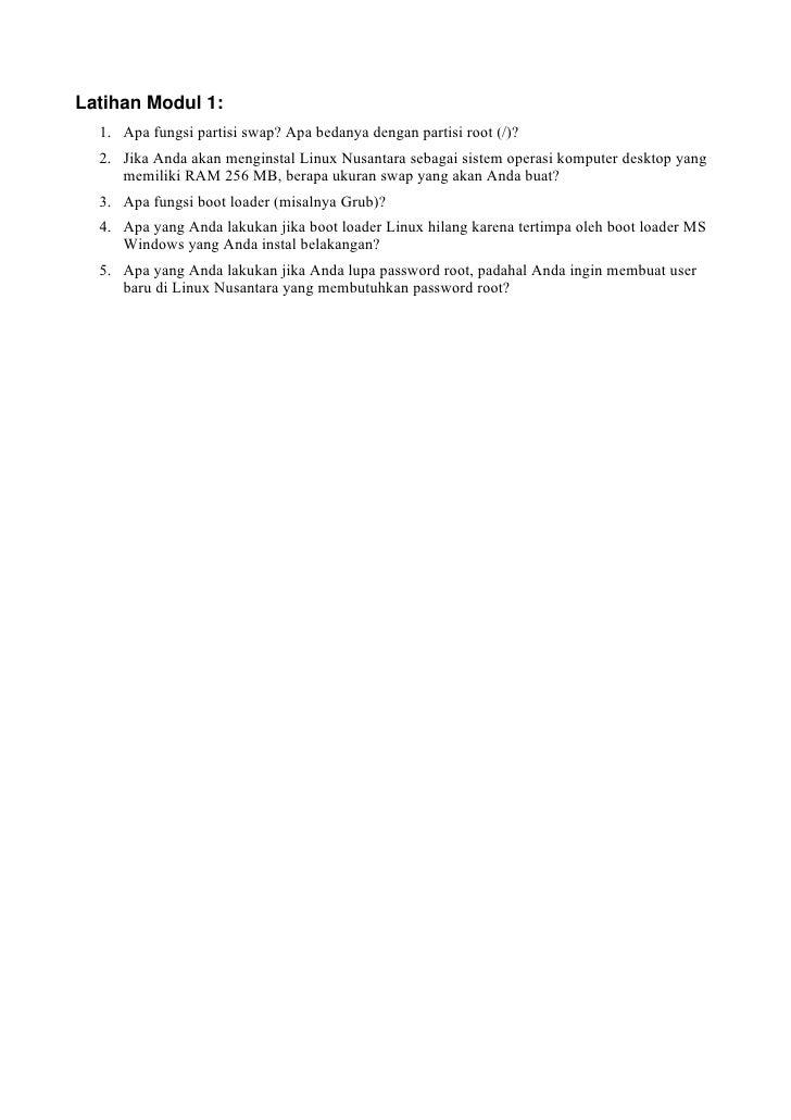LatihanModul1:   1. Apa fungsi partisi swap? Apa bedanya dengan partisi root (/)?   2. Jika Anda akan menginstal Linux N...