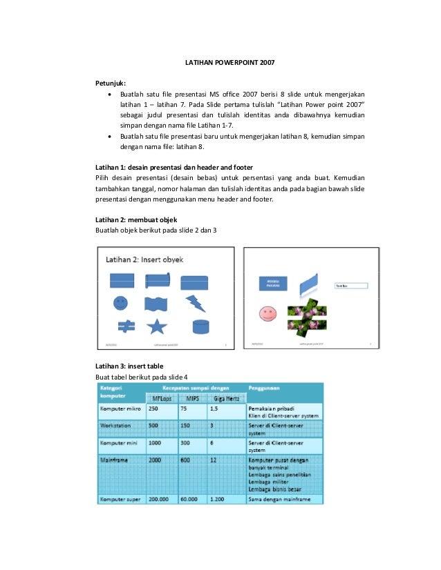 LATIHANPOWERPOINT2007Petunjuk:     • Buatlah satu file presentasi MS office 2007 berisi 8 slide untuk meng...