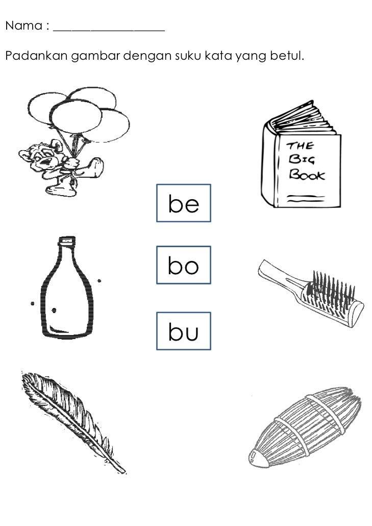 Nama : __________________Padankan gambar dengan suku kata yang betul.                            be                       ...