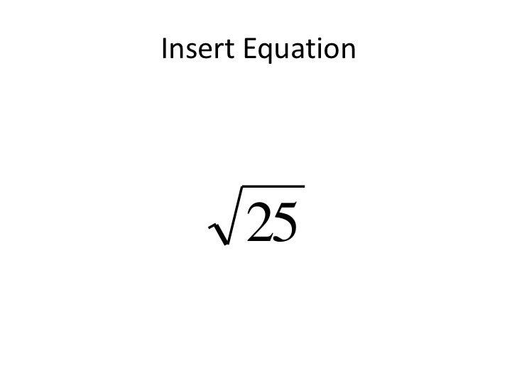 Insert Equation      25