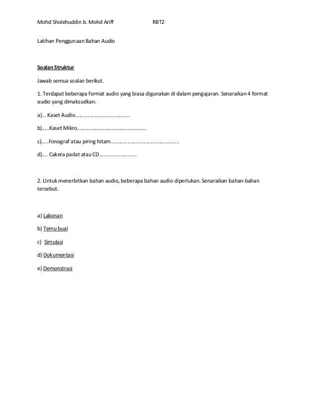 Mohd Sholehuddin b. Mohd Ariff RBT2 Latihan Penggunaan Bahan Audio Soalan Struktur Jawab semua soalan berikut. 1. Terdapat...