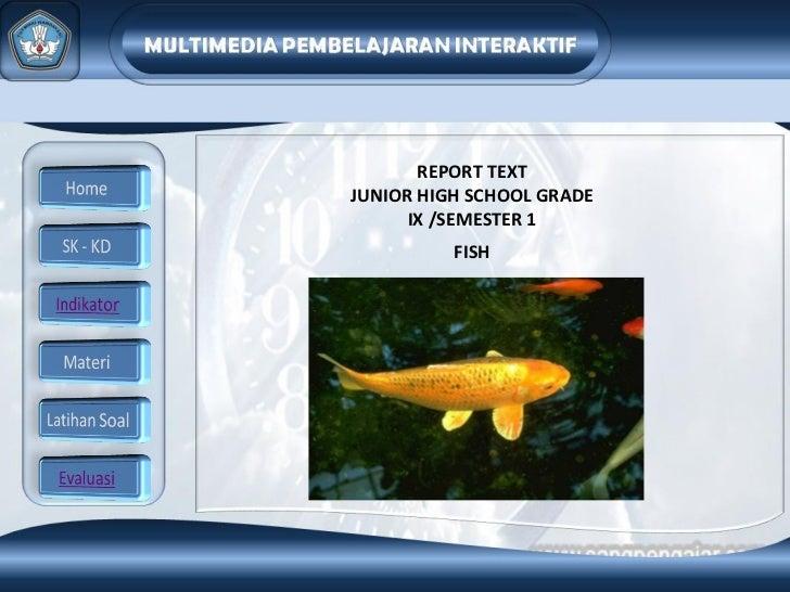 REPORT TEXTJUNIOR HIGH SCHOOL GRADE      IX /SEMESTER 1          FISH