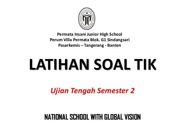 LATIHAN SOAL TIKUjian Tengah Semester 2Permata Insani Junior High SchoolPerum Villa Permata Blok. G1 SindangsariPasarkemis...