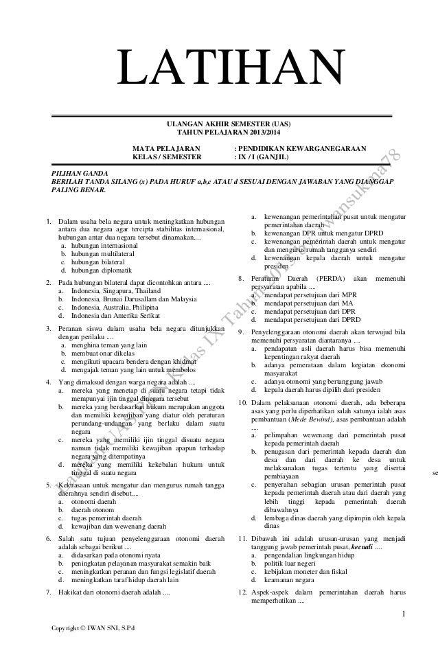 LATIHAN ULANGAN AKHIR SEMESTER (UAS) TAHUN PELAJARAN 2013/2014 MATA PELAJARAN KELAS / SEMESTER  : PENDIDIKAN KEWARGANEGARA...