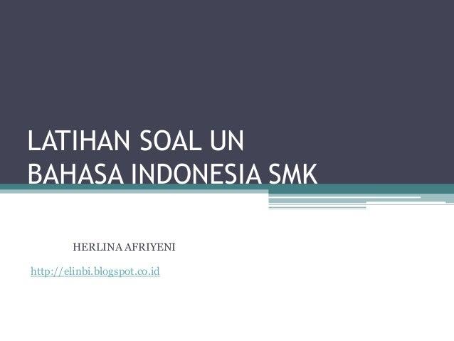 Latihan Soal Un Bahasa Indonesia Smk Cyberclass