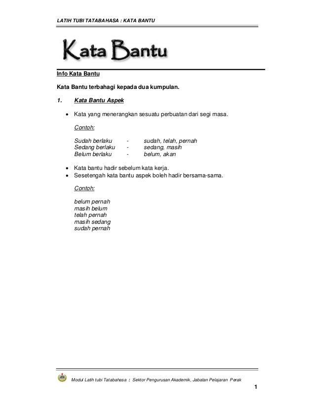 LATIH TUBI TATABAHASA : KATA BANTU Modul Latih tubi Tatabahasa : Sektor Pengurusan Akademik, Jabatan Pelajaran Perak 1 Inf...
