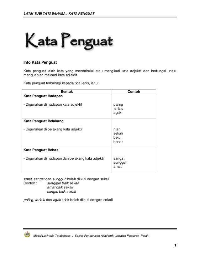 LATIH TUBI TATABAHASA : KATA PENGUAT Modul Latih tubi Tatabahasa : Sektor Pengurusan Akademik, Jabatan Pelajaran Perak 1 I...