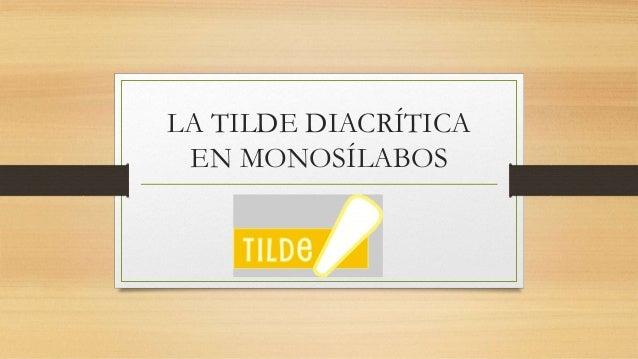 LA TILDE DIACRÍTICA EN MONOSÍLABOS