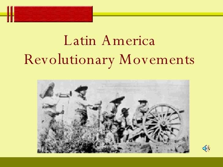 Latin America Revolutionary Movements