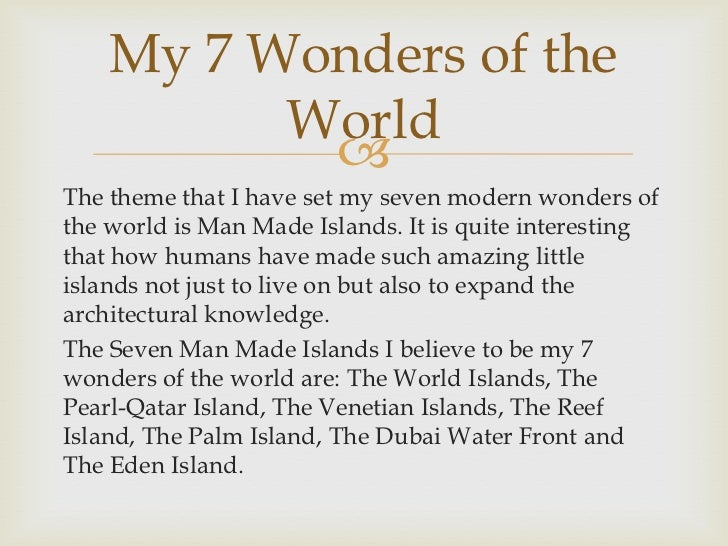 the ancient and my modern wonders of the world 17 my 7 wonders of the world