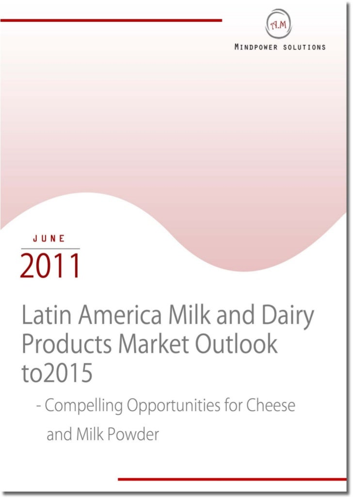 "EXECUTIVE SUMMARYThe Report titled ""Latin America Milk and Dairy Products Market Outlook to 2015 – CompellingOpportunities..."