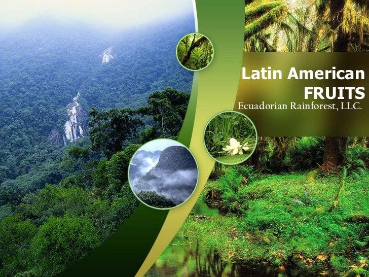 Latin American FRUITS<br />Ecuadorian Rainforest, LLC.<br />