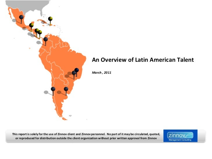 An Overview of Latin American Talent                                                            March , 2011This report is...