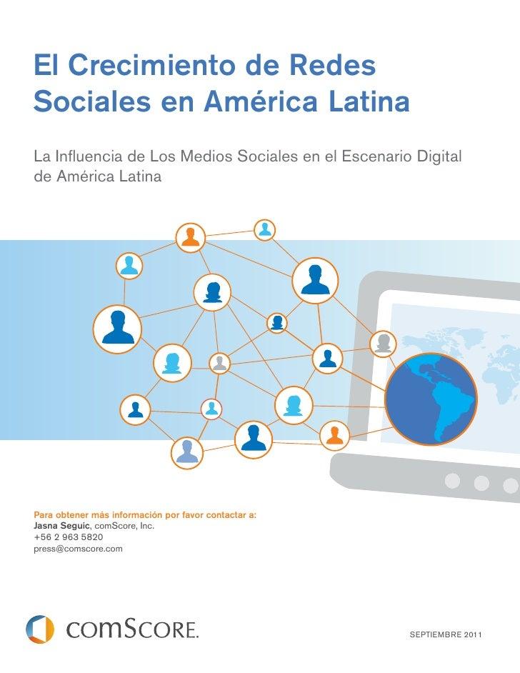 El Crecimiento de RedesSociales en América LatinaLa Influencia de Los Medios Sociales en el Escenario Digitalde América Lat...