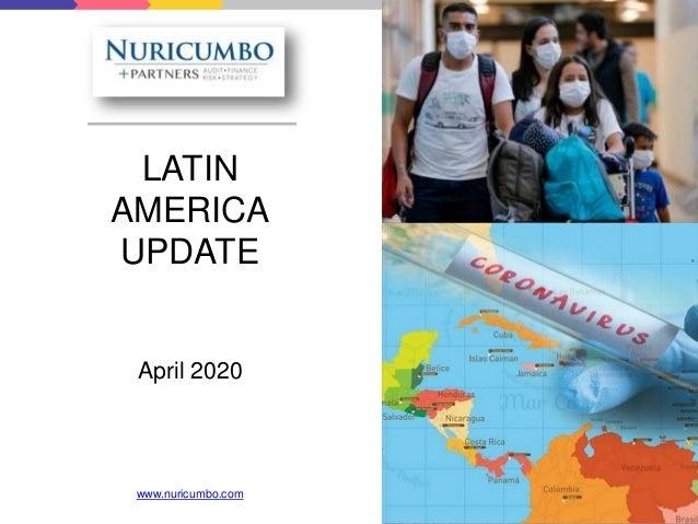 LATIN AMERICA UPDATE April 2020 www.nuricumbo.com