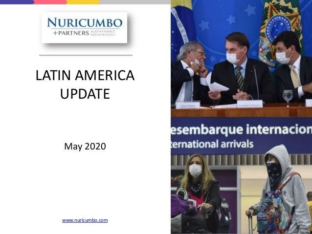 LATIN AMERICA UPDATE May 2020 www.nuricumbo.com
