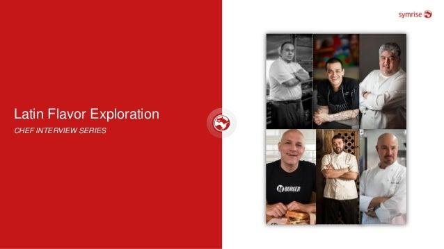 Latin Flavor Exploration CHEF INTERVIEW SERIES