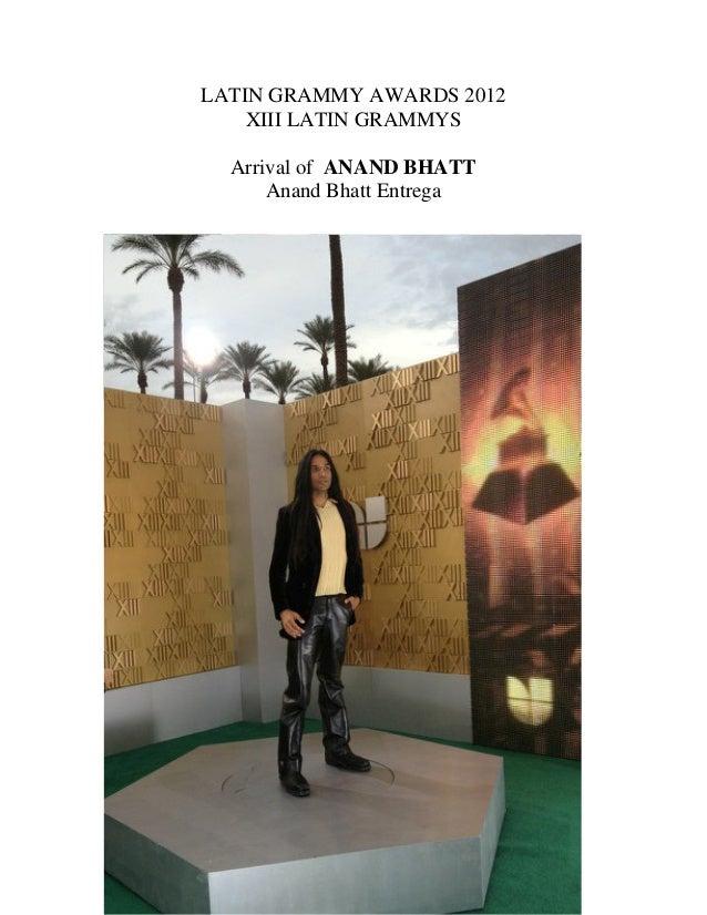 LATIN GRAMMY AWARDS 2012    XIII LATIN GRAMMYS  Arrival of ANAND BHATT      Anand Bhatt Entrega