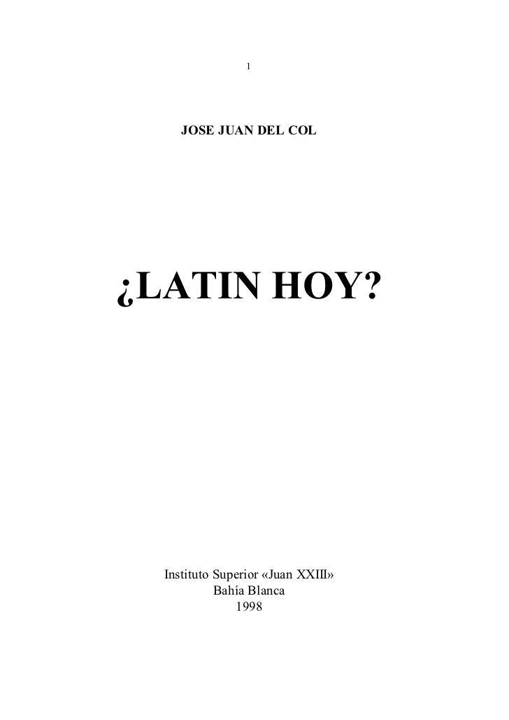1     JOSE JUAN DEL COL¿LATIN HOY?  Instituto Superior «Juan XXIII»            Bahía Blanca               1998