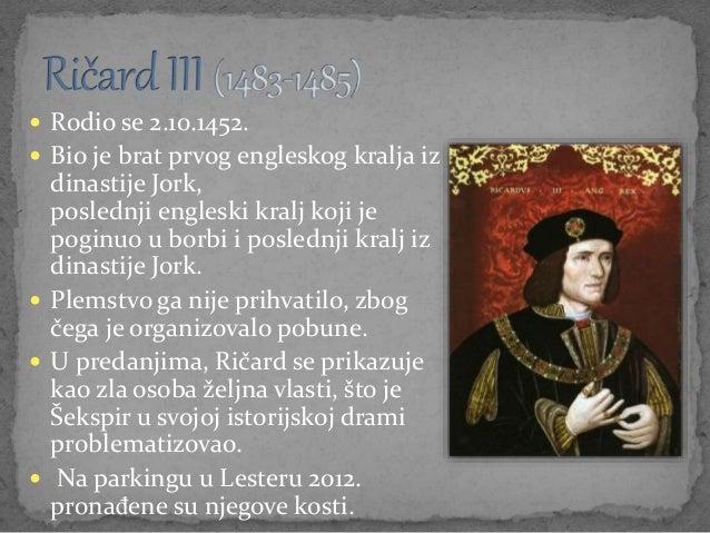  Rodio se 2.10.1452.  Bio je brat prvog engleskog kralja iz dinastije Jork, poslednji engleski kralj koji je poginuo u b...