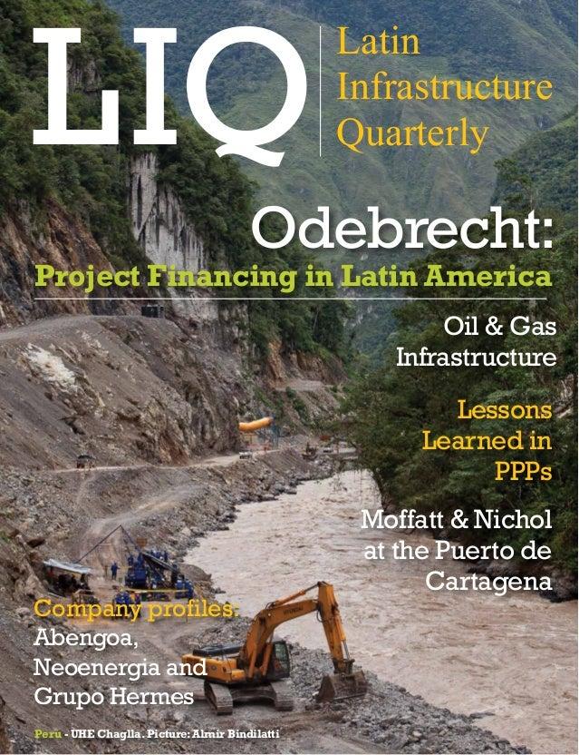 XXXXXX XXXXX Latin Infrastructure Quarterly 1 Latin Infrastructure Quarterly Oil & Gas Infrastructure Odebrecht: Project F...