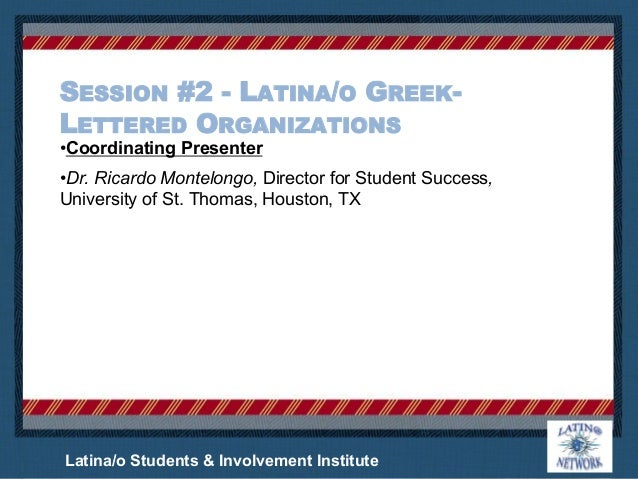 greek letter organizations session 2 o lettered organizations 22038 | session 2 latinao greeklettered organizations 2 638