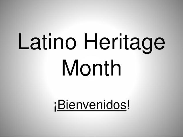 Latino Heritage Month ¡Bienvenidos!