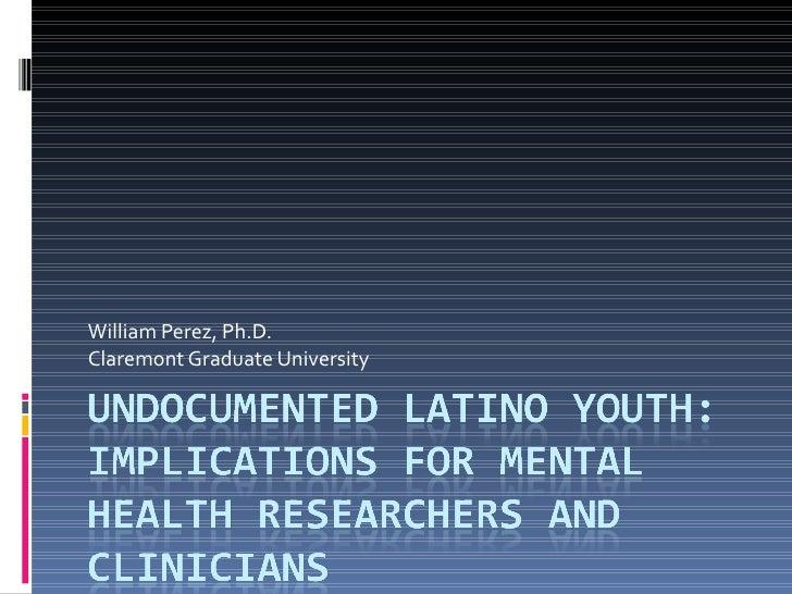 William Perez, Ph.D. Claremont Graduate University