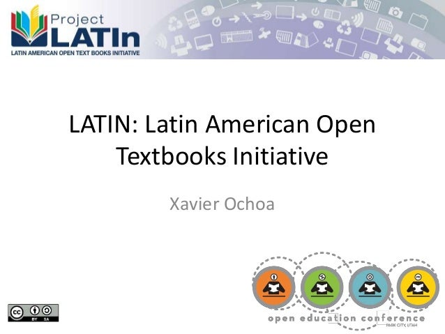 LATIN: Latin American Open Textbooks Initiative Xavier Ochoa