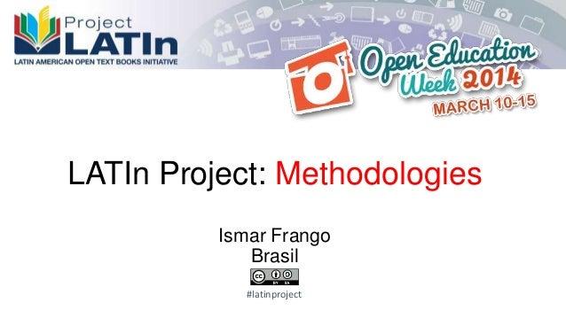LATIn Project: Methodologies Ismar Frango Brasil #latinproject