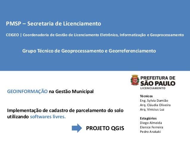 PMSP – Secretaria de Licenciamento CEIGEO | Coordenadoria de Gestão de Licenciamento Eletrônico, Informatização e Geoproce...