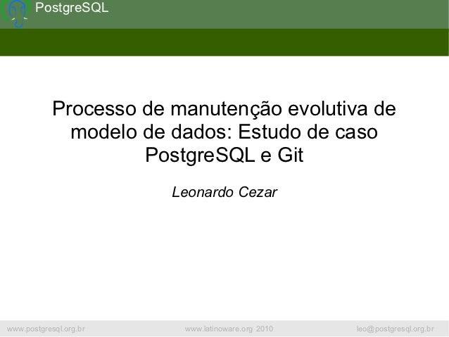 PostgreSQL            Processo de manutenção evolutiva de              modelo de dados: Estudo de caso                    ...